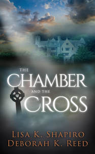 The Chamber and The Cross by Lisa K. Shapiro and Deborah K. Reed