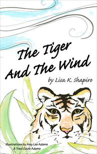 The Tiger and the Wind by Lisa K. Shapiro and Illustrated by Amy Lee Adams and Traci Gayle Adams
